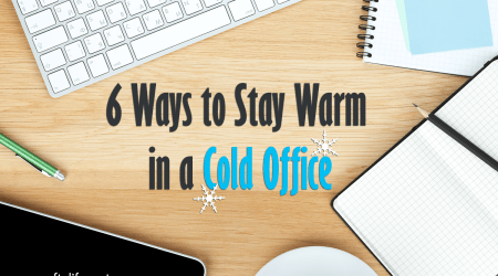 6 Ways to Stay Warm in a Cold Office