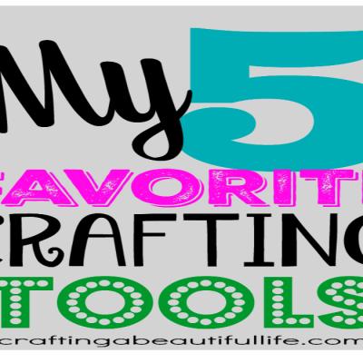My Favorite Crafting Tools