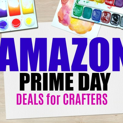 Prime Day Deals For Crafters