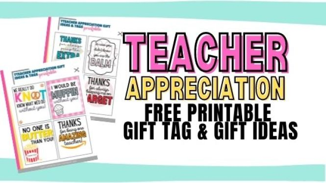 Teacher Appreciation Gifts tags you can print for free.