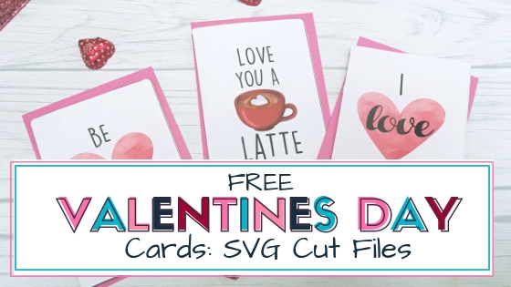 Download Free Valentines Day Cards Svg Print Cut Files To Make