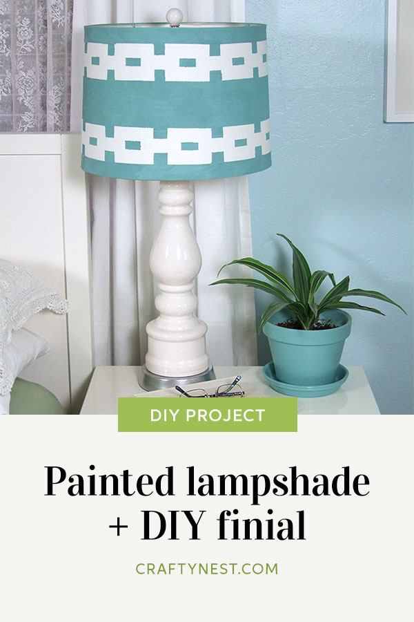 Crafty Nest painted lampshade + DIY finial Pinterest image