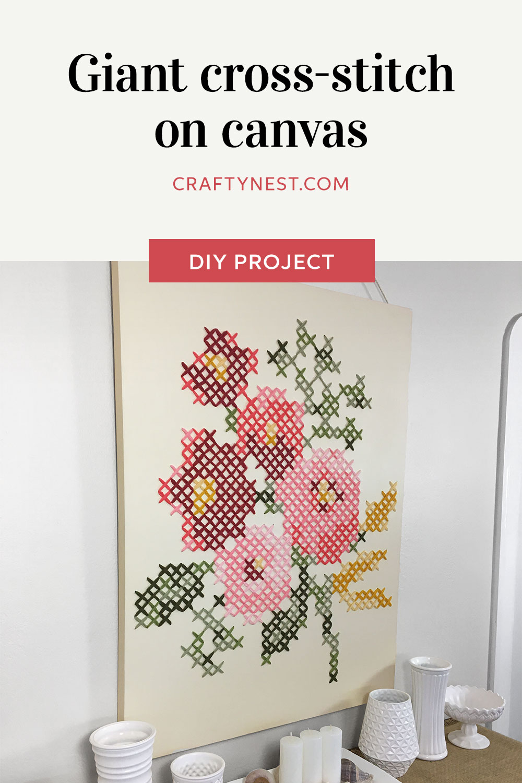 Giant cross-stitch on a canvas | Crafty Nest