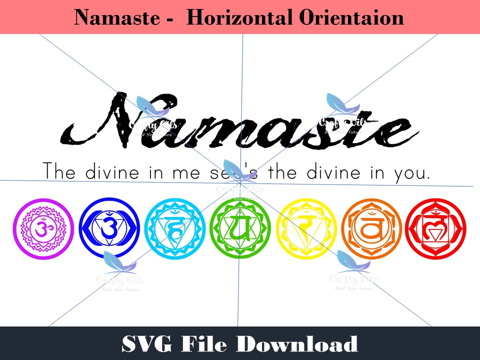 """Namaste - The divine in me see's the divine in you. When the world is your canvas, decorate it with beauty. In this design file I give you a vertical and horizontal orientation of the word """"Namaste and the chakra symbols.You can create your own signs, shirts, water bottles, the possibilities are endless. In your download you will get SVG's, JPEG's, and PDF's of both orientations."""