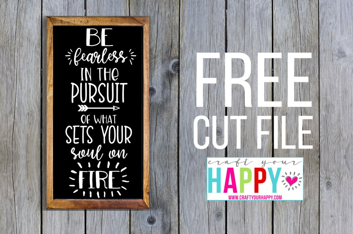Download 7 Days of Cut Files For The New Year: #5 Be Fearless In ...