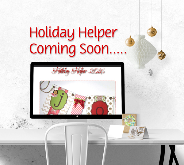 Holiday Helper 2016 Coming To You