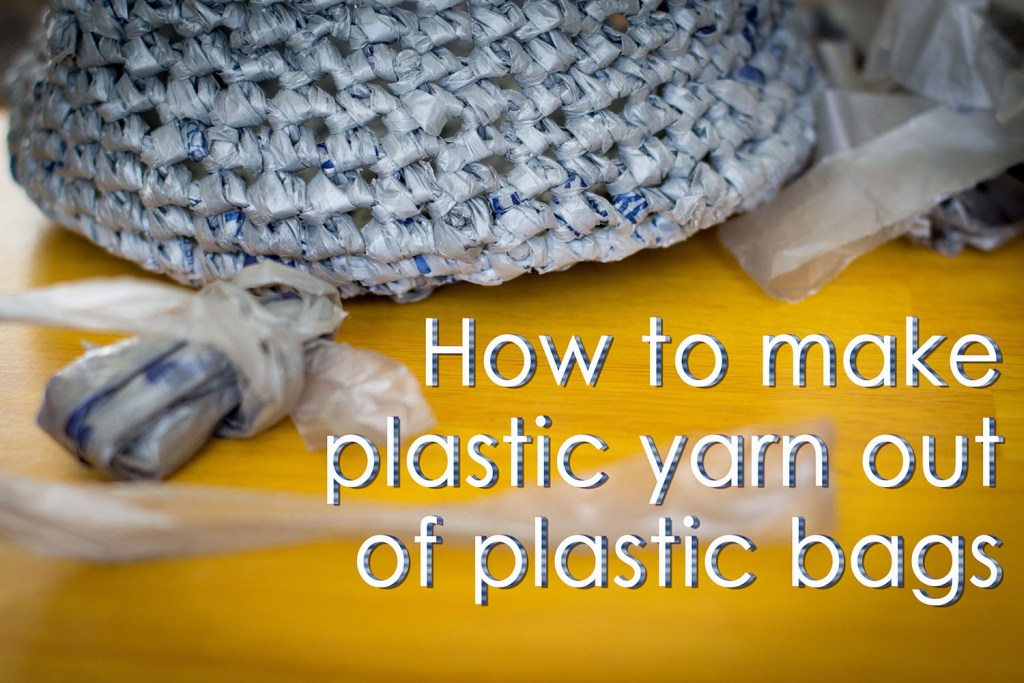 how to make plastic yarn or plarn