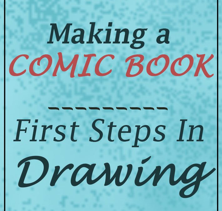 Making a comic book: First steps in drawing