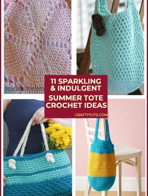 11 Sparkling, Indulgent Summer Tote Crochet Patterns.