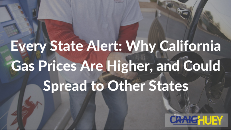 Every State Alert: Why California Gas Prices Are Higher, and Could Spread to Other States