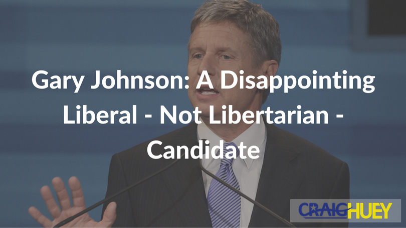 Gary Johnson: A Disappointing Liberal—Not Libertarian—Candidate