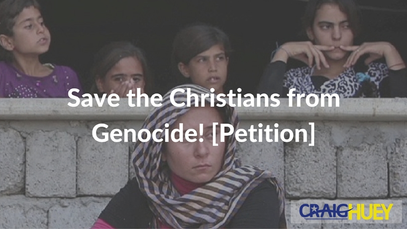 Save the Christians from Genocide! [Petition]