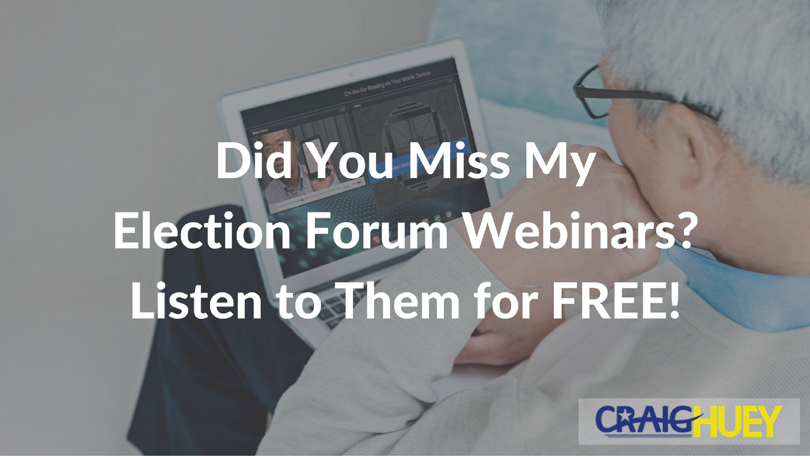Did You Miss My Election Forum Webinars? Listen to Them for FREE!