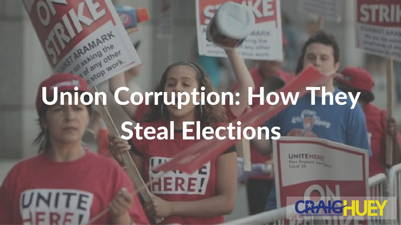 Union Corruption: How They Steal Elections