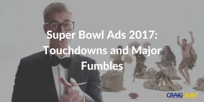 Super Bowl Ads 2017: Touchdowns and Major Fumbles