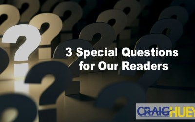 3 Special Questions for Our Readers