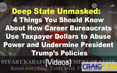 Deep State Unmasked: 4 Things You Should Know About How Career Bureaucrats Use Taxpayer Dollars to Abuse Power and Undermine President Trump's Policies [Videos]