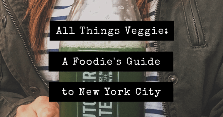 All Things Veggie – Guide to New York City