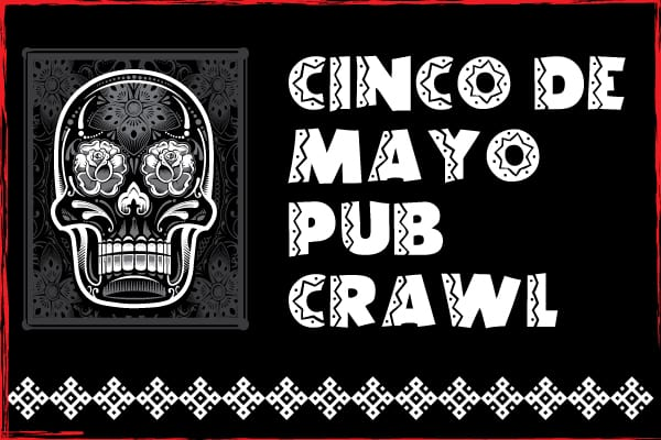 Cinco De Mayo San Francisco Pub Crawl SF