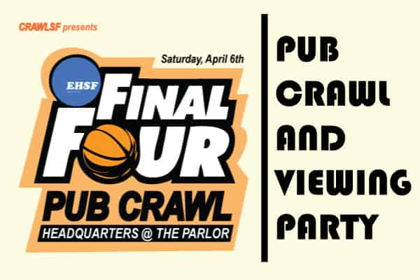 Final Four San Francisco Pub Crawl Giants Opening Weekend
