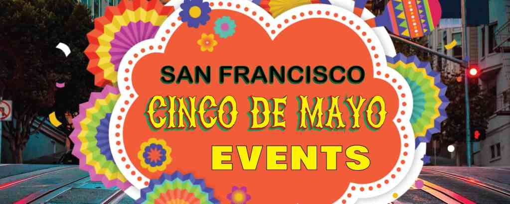 San Francisco Cinco De Mayo Events