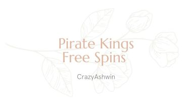 Pirate Kings Free Spins, Pirate Kings Spins, Piarate Kings Free Spin