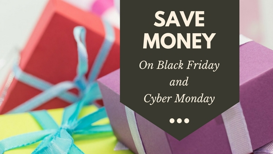 How to save money on Black Friday and Cyber Monday for Christmas and Holiday Shopping
