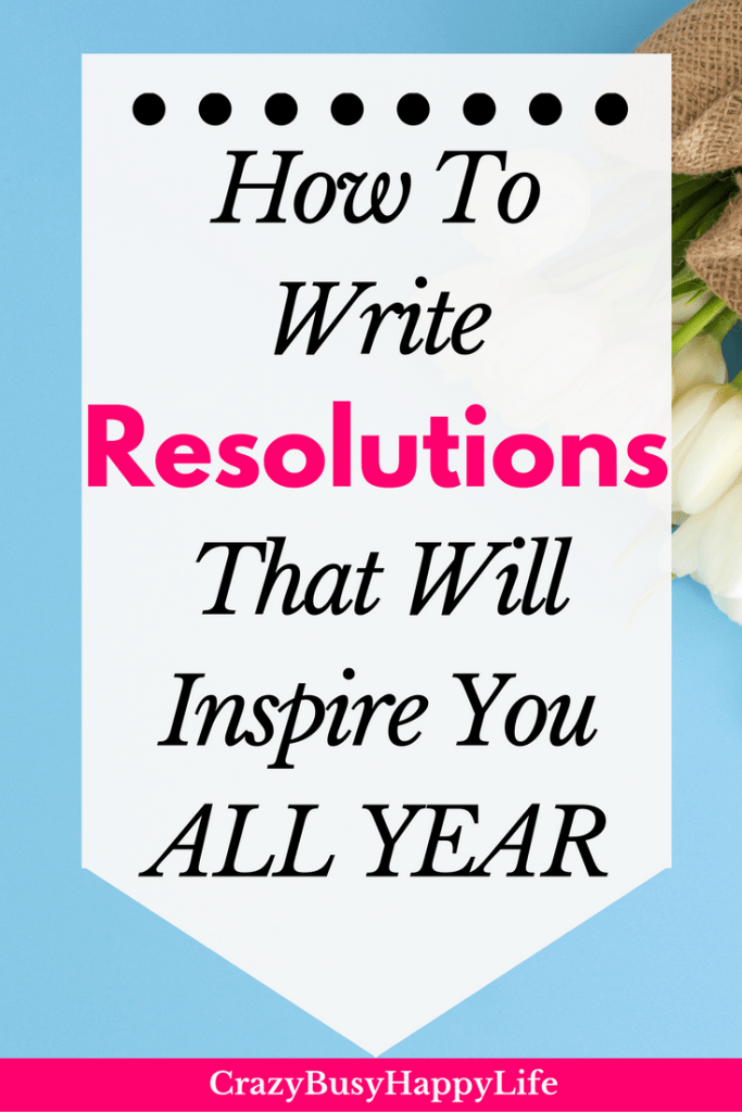 How to write resolutions that will inspire you all year. Creating goals and resolutions isn't a wish list. Get specific on the things you really want to accomplish. New Year's Resolution, goals, self-improvement.
