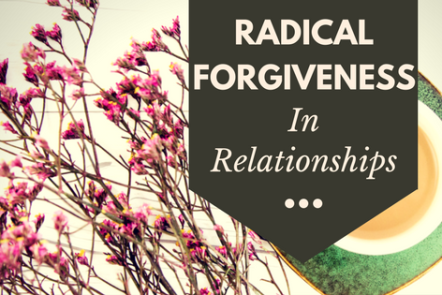 How practicing radical forgiveness can move you forward.