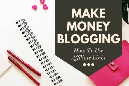 Make Money Blogging using affiliate links