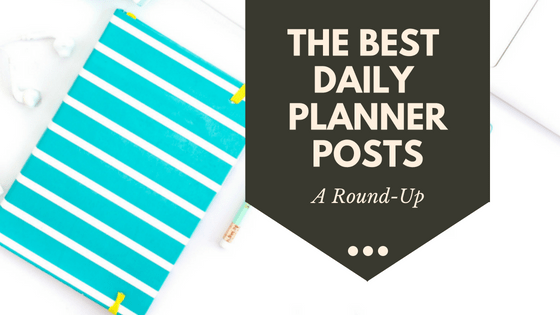 The Best Daily Planner Posts for Staying Organized: Roundup
