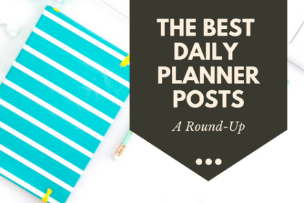 The best daily planner posts for hitting your goals. A roundup.