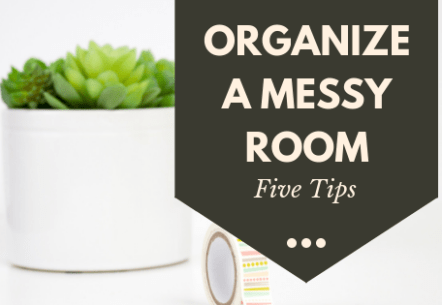 Five Tips to Organize a Messy Room
