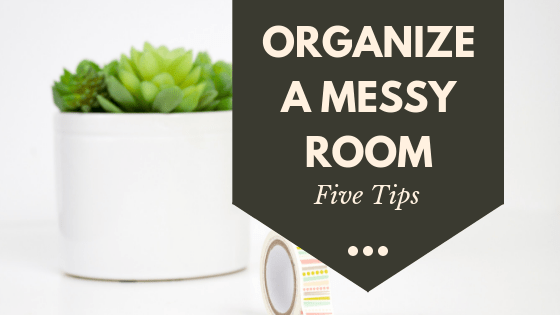 5 tips to organize a messy room