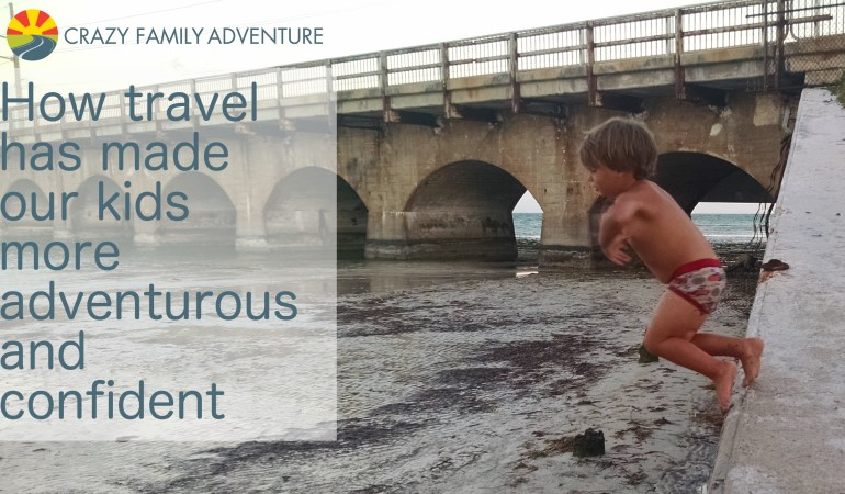 How travel has made our kids more adventurous and confident