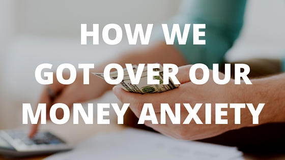 How We Got Over Our Money Anxiety