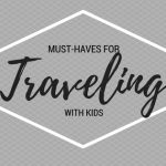 Traveling with Babies & Toddlers + Printable Checklist