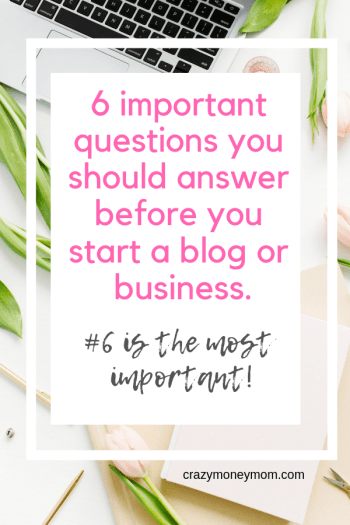 6 Questions You Should Ask Before Starting a Blog or Business