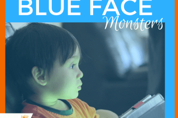 Are Your Kids Blue Faced Monsters?