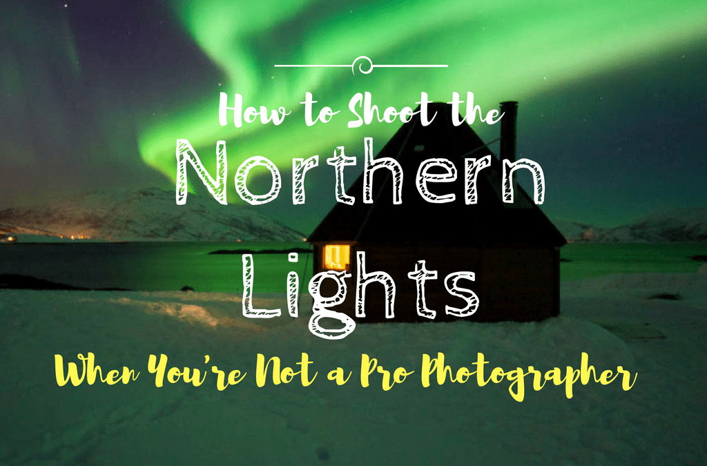 Chasing the Northern Lights in Tromsø (+Beginner Northern Lights Photography Tips)