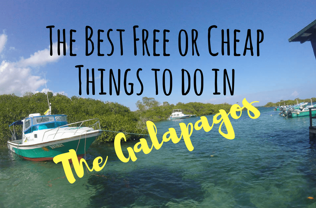 Best Free (or Cheap) Things to Do in The Galapagos