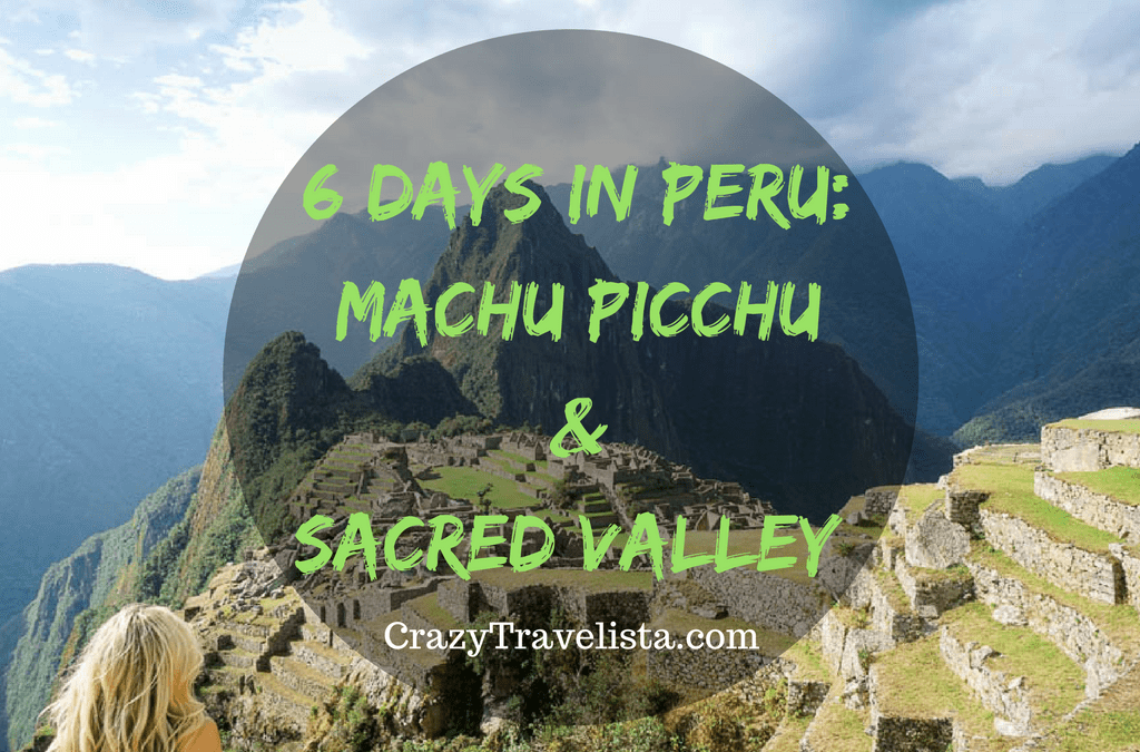 Peru | Sacred Valley Quick 6-Day Itinerary