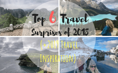 Top 6 Travel Surprises of 2018 (+2019 Travel Inspiration)
