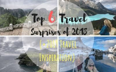 Top 6 Travel Surprises of 2018 (+2019 Travel Inspiration)