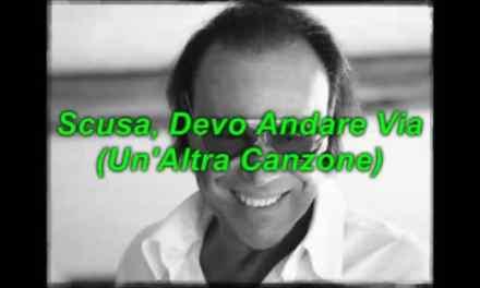 Scusa devo andare via (un'altra canzone) – Antonello Venditti
