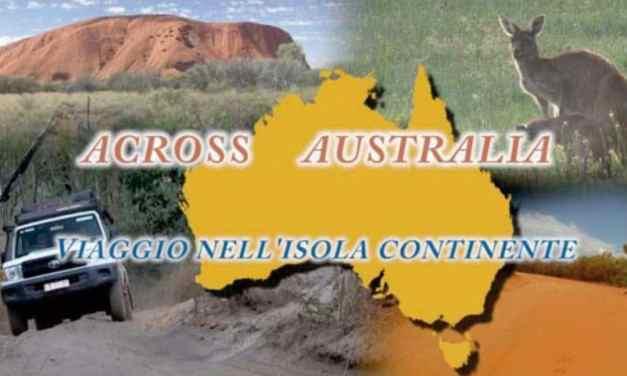 """""""ACROSS AUSTRALIA. VIAGGIO NELL'ISOLA CONTINENTE"""""""
