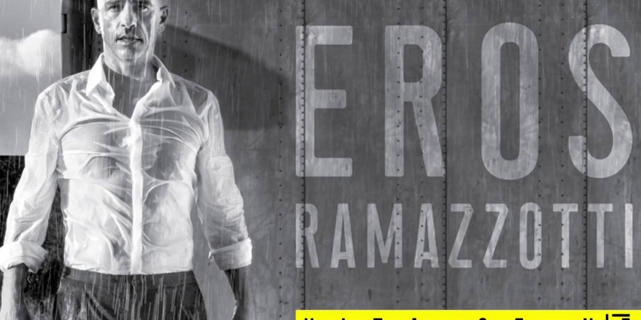 Vita Ce N'è – Eros Ramazzotti