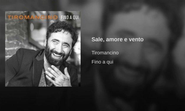 Sale, amore e vento – Tiromancino