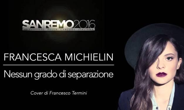 Nessun grado di separazione – Francesca Michielin