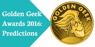 Golden Geek Awards 2016Predictions